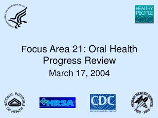F ocus Area 21: Oral Health Progress Review