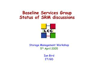 Baseline Services Group Status of SRM discussions