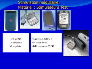 Stimulation m�dullaire Mat�riel : Stimulateurs Test