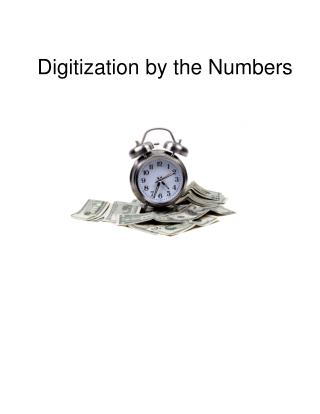Digitization by the Numbers