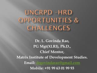 UNCRPD –HRD OPPORTUNITIES & CHALLENGES