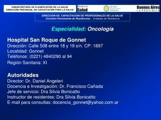 Hospital San Roque de Gonnet Direcci n: Calle 508 entre 18 y 19 s