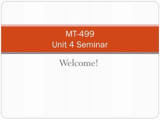 MT-499 Unit 4 Seminar