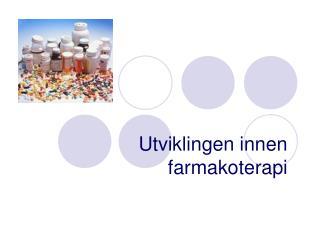 Utviklingen innen farmakoterapi