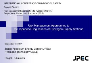 Risk Management Approaches to  the Japanese Regulations of Hydrogen Supply Stations