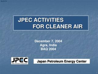 JPEC ACTIVITIES                            FOR CLEANER AIR
