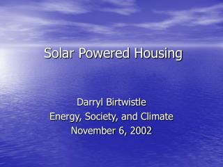 Solar Powered Housing