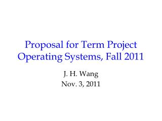 Proposal for Term Project Operating Systems, Fall 2011