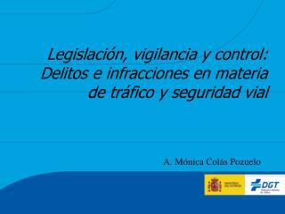 Legislación, vigilancia y control: Delitos e infracciones en materia de tráfico y seguridad vial