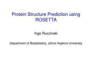 Protein Structure Prediction using ROSETTA