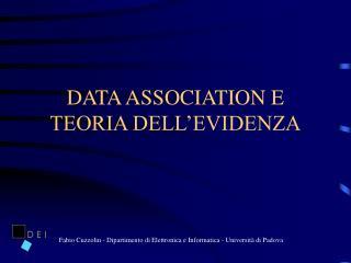 DATA ASSOCIATION E TEORIA DELL'EVIDENZA