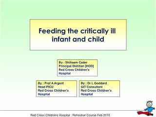 Feeding the critically ill  infant and child