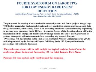 FOURTH SYMPOSIUM ON LARGE TPCs FOR LOW ENERGY RARE EVENT DETECTION