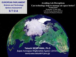 Avoiding Ash Disruptions Can technology help to manage air space better? WORKSHOP