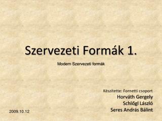 Szervezeti Form�k 1.