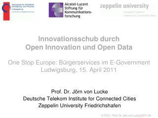 Prof. Dr. Jörn von Lucke Deutsche Telekom Institute for Connected Cities