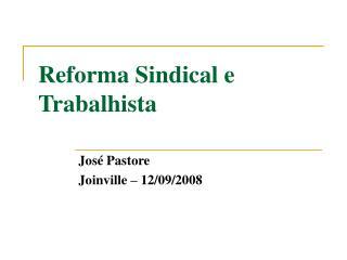 Reforma Sindical e Trabalhista