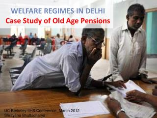 WELFARE REGIMES IN DELHI Case Study of Old Age Pensions