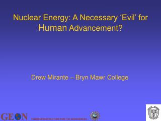 Nuclear Energy: A Necessary 'Evil' for  Human  Advancement?