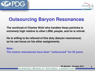 Outsourcing Baryon Resonances