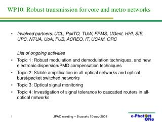 WP10: Robust transmission for core and metro networks