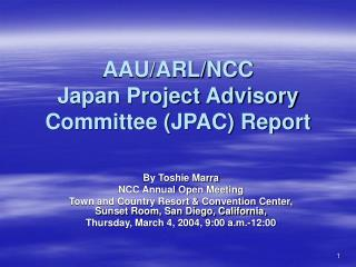 AAU/ARL/NCC Japan Project Advisory Committee (JPAC) Report