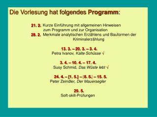Die Vorlesung hat folgendes  Programm :