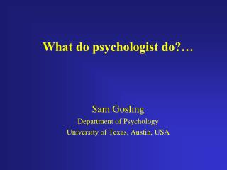 What do psychologist do?…