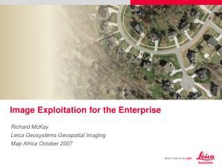 Image Exploitation for the Enterprise