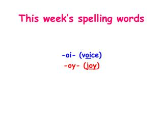 This week�s spelling words