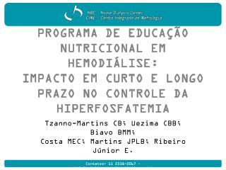 Tzanno-Martins CB; Uezima CBB; Biavo BMM;  Costa MEC; Martins JPLB; Ribeiro Júnior E.