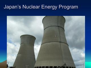 Japan's Nuclear Energy Program