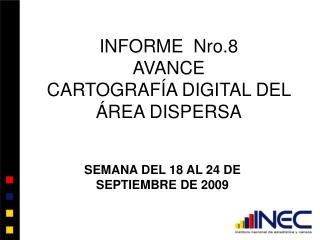 INFORME  Nro.8 AVANCE CARTOGRAFÍA DIGITAL DEL ÁREA DISPERSA