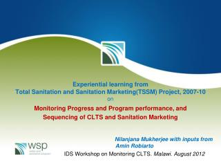 Experiential learning from  Total Sanitation and Sanitation Marketing(TSSM) Project, 2007-10 on