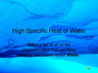 High Specific Heat of Water