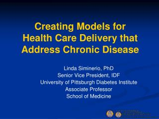 Creating Models for  Health Care Delivery that Address Chronic Disease