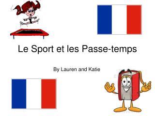 Le Sport et les Pass e -temps