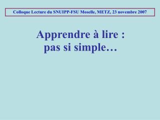 Colloque Lecture du SNUIPP-FSU Moselle, METZ, 23 novembre 2007