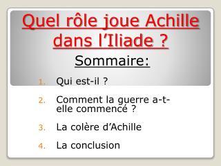 Quel rôle joue  Achille dans l'Iliade ?