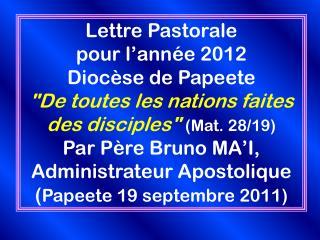 Lettre Pastorale  pour l'année 2012  Diocèse de Papeete
