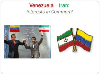 Venezuela  –  Iran: Interests in Common?