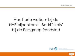 Van harte welkom bij de  NVP bijeenkomst 'Bedrijfstrots' bij de Persgroep Randstad