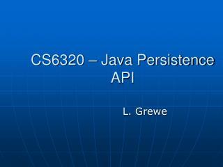 CS6320 – Java Persistence API