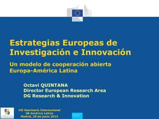 Octavi QUINTANA Director European Research Area DG Research & Innovation