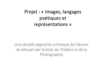 Projet : «Images, langages poétiques et représentations»