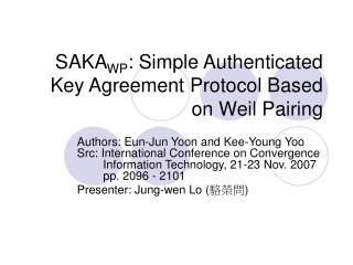 SAKA WP : Simple Authenticated Key Agreement Protocol Based on Weil Pairing
