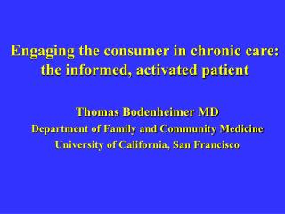 Engaging the consumer in chronic care: the informed, activated patient