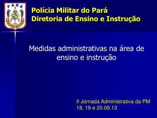 Polícia Militar do Pará Diretoria de Ensino e Instrução