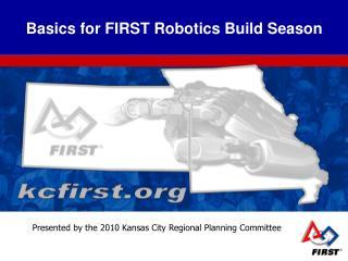 Basics for FIRST Robotics Build Season