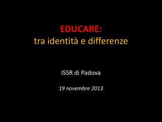 EDUCARE:  tra identità e differenze